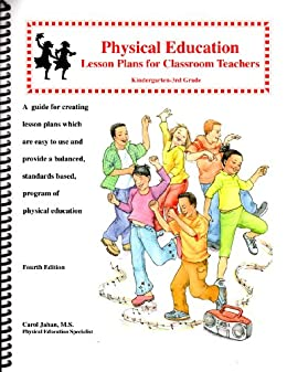 Amazon.com: Physical Education Lesson Plans for Classroom Teachers ...