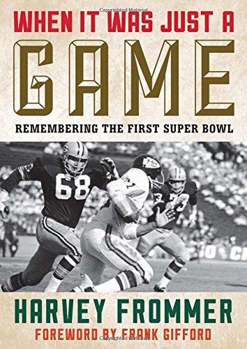 Download When It Was Just a Game: Remembering the First Super Bowl pdf