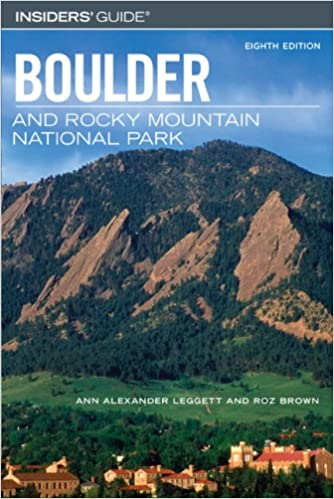 insiders guide to boulder and rocky mountain national park insiders guide to boulder the rocky mountain national park