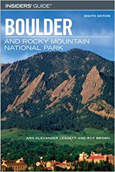 Book Insiders' Guide to Boulder and Rocky Mountain National Park, 8th (Insiders' Guide Series)