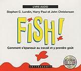Fish ! Comment s'épanouir au travail et y prendre goût : Livre-Audio (1DVD)