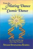 From the Mating Dance to the Cosmic Dance, Sivananda Radha, 093145431X