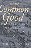 For the Common Good, Luis R. Corteguera, 0801437806