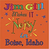 Jim Gill Makes It Noisy In Boise Idaho