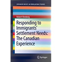 Responding to Immigrants' Settlement Needs: The Canadian Experience