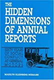 The Hidden Dimensions of Annual Reports : Sixty Years of Social Conflict at General Motors, Neimark, Marilyn K., 1558761004