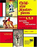 Child Size Masterpieces of Steps 1, 2, 3  - Matching, Pairing, and Sorting - Level 1 Easy