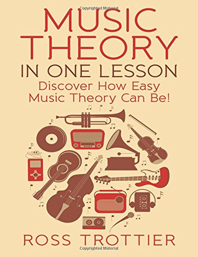 Music Theory in One Lesson: Discover How Easy Music Theory Can Be! ebook