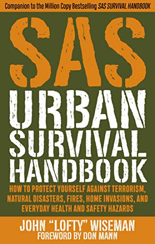 SAS Urban Survival Handbook: How to Protect Yourself Against Terrorism, Natural Disasters, Fires, Home Invasions, and Everyday Health and Safety Hazards (Best Glass Garage Doors)