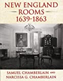 New England Rooms (1639-1863), Samuel Chamberlain and Narcissa G. Chamberlain, 0942655060