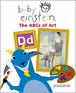 Amazon Com Baby Einstein The Abc S Of Art 9780786808823 Aigner Clark Julie Books