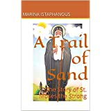 A Trail of Sand: The Story of St. Moses the Strong (Christian Heroes)