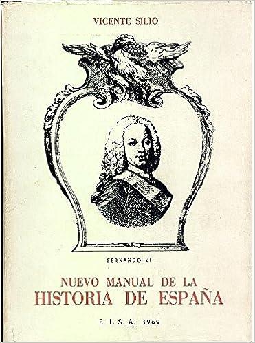 Nuevo Manual de la Historia de España: Amazon.es: Vicente Silio ...