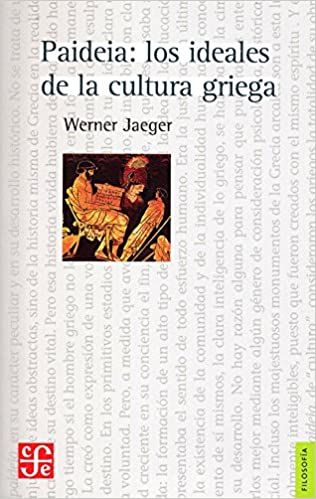 Paideia: Los ideales de la cultura griega - Werner Jaeger