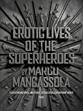 Image of Erotic Lives Of The Superheroes