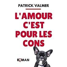 L'Amour, c'est pour les cons (French Edition)