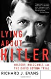 Lying about Hitler, Richard J. Evans, 0465021530