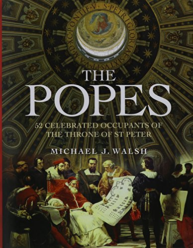The Popes: 50 Celebrated Occupants of the Throne of St. Peter