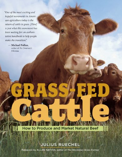 Grass-Fed Cattle: How to Produce and Market Natural Beef by [Ruechel, Julius]