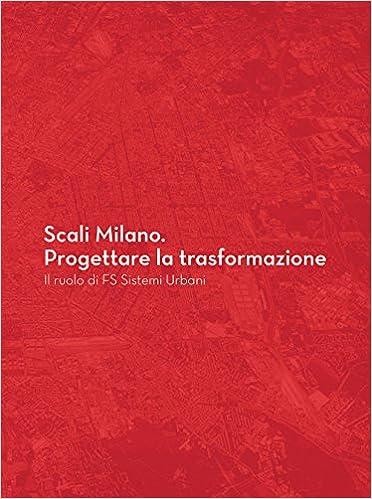 Ruolo Libri La Milano Scali Di it Fs Sistemi Urbani Trasformazione Progettare Amazon Il g7x0Rg