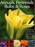 Annuals, Perennials, Bulbs and Roses, Andrew Mikolajski, 1844761959