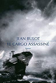 Le cargo assassiné par Jean Bulot
