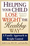 Helping Your Child Lose Weight the Healthy Way, Judith A. Levine and Linda Bine, 0806522836