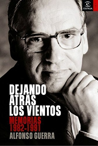 Dejando atrás los vientos (ESPASA HOY): Amazon.es: Guerra, Alfonso: Libros