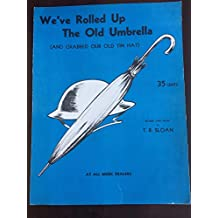 We've Rolled Up the Old Umbrella (And Grabbed Our Old Tin Hat)
