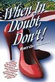 When in Doubt, Don't!, Nancy Cole Silverman, 0989479803