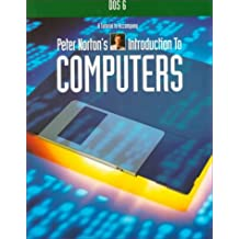 DOS 6: A Tutorial Accompany Peter Norton's Introduction to Computers