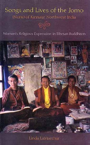 Songs and Lives of the Jomo: Nuns of Kinnaur Northwest India. Women's Religious Expression in Tibetan Buddhism