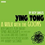 Ying Tong: A Walk with the Goons | Roy Smiles