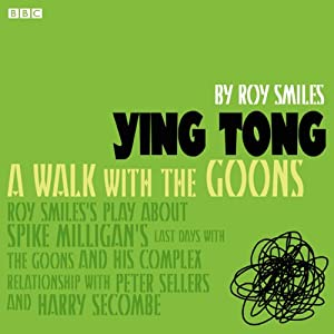 Ying Tong: A Walk with the Goons Radio/TV Program