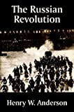 The Russian Revolution, Henry W. Anderson, 1410206033