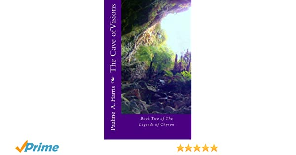 The Cave of Visions (The Legends of Chyron Book 2)
