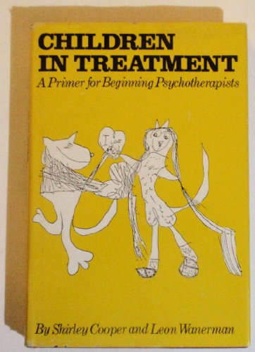 Children in treatment: A primer for beginning psychotherapists