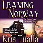 Leaving Norway: The Hansen Series: Martin & Dagny | Kris Tualla