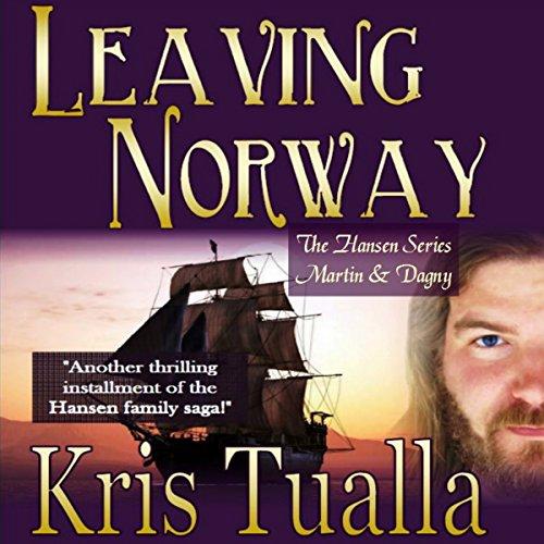 Leaving Norway: The Hansen Series: Martin & Dagny