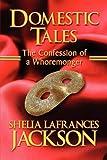 Domestic Tales, Shelia Lafrances Jackson, 1607494248