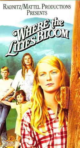 Movie: Where the Lilies Bloom with Julie Gholson, Jan Smithers; directed by William A. Graham