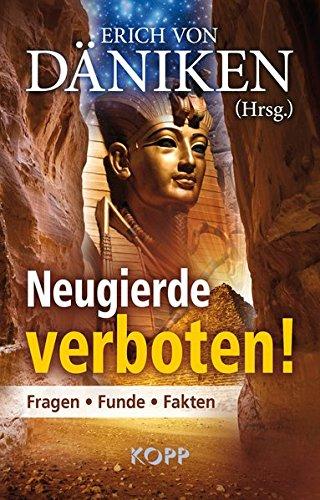 Neugierde verboten!: Fragen - Funde - Fakten