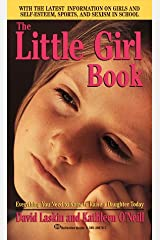 The Little Girl Book: Everything You Need to Know to Raise a Daughter Today Mass Market Paperback