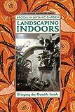 Landscaping Indoors, Brooklyn Botanic Garden, Scott D. Appell, 1889538183