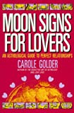 Moon Signs for Lovers, Carole Golder, 0805021213