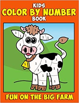 Kids Color By Number Book Fun On The Big Farm A Super Cute Country