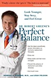 Dr. Robert Greene's Perfect Balance, Robert A. Greene and Leah Feldon, 0307336204