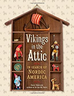 Vikings in the Attic: In Search of Nordic America by [Dregni, Eric Dregni]