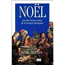 NOEL, PLUS BEAUX TEXTES DE LA LANGUE FRANCAISE