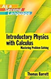 Introductory Physics with Calculus as a Second Language: Mastering Problem-Solving